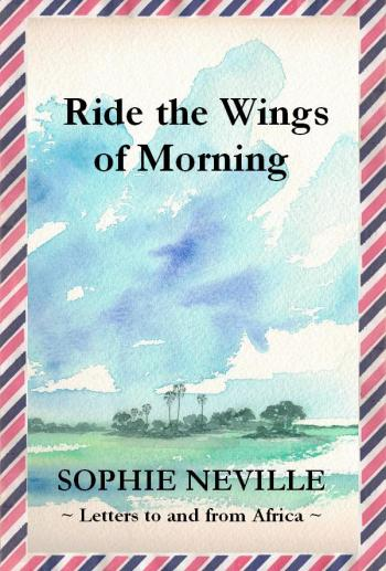 Ride the Wings of Morning by Sophie Neville