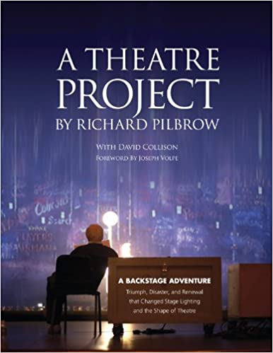 A Theatre Project by Richard Pilbrow